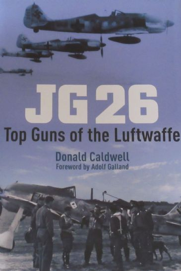 JG 26 - Top Guns of the Luftwaffe, by Donald Caldwell